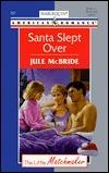 Santa Slept Over  (The Little Matchmaker) (Harlequin American Romance, 757) Jule McBride