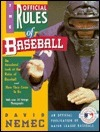The Official Rules Of Baseball: An Anecdotal Look At The Rules Of Baseball And How They Came To Be, With Over 50 Vintage Photographs  by  David Nemec