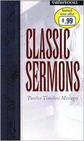 Classic Sermons: Twelve Timeless Messages Various