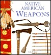 Native American Weapons Colin F. Taylor