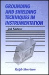 Grounding and Shielding Techniques in Instrumentation (3rd Edition) Ralph Morrison