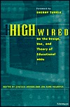 High Wired: On the Design, Use, and Theory of Educational MOOs Cynthia Ann Haynes