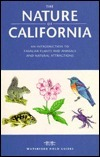 The Nature of California: An Introduction to Common Plants and Animals and Natural Attractions (Field Guides Series)  by  Raymond Leung