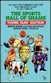 Sports Hall of Shame: Young Fans Edition  by  Bruce Nash