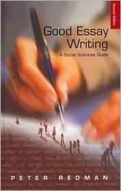 Good Essay Writing: A Social Sciences Guide Peter Redman