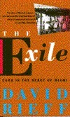 The Exile: Cuba in the Heart of Miami David Rieff