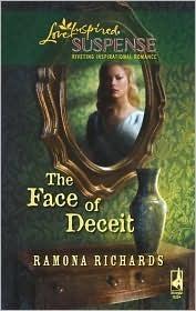 The Face of Deceit (Jacksons Retreat, Book 2) (Steeple Hill Love Inspired Suspense #117) Ramona Richards