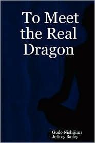 To Meet The Real Dragon Gudo Wafu Nishijima