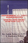 September 11, 2001 Remembered: Where You Were, How You Felt? Adele Roberts