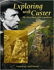 Exploring with Custer: The 1874 Black Hills Expedition Ernest Grafe