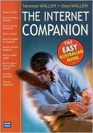 Internet Companion: The Easy Australian Guide  by  Glen Waller