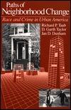 Paths of Neighborhood Change: Race and Crime in Urban America Richard P. Taub