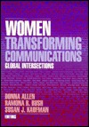 Women Transforming Communications: Global Intersections Donna Allen