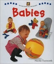 Say and Point Picture Boards: Babies  by  Nicola Tuxworth