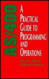 AS/400: A Practical Guide to Programming and Operations Donald G. Zeilenga