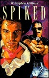 Spiked  by  W. Stephen Gilbert
