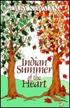 Indian Summer of the Heart  by  Daisy Newman