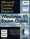Windows 95: Microsoft Certified Professional Guide  by  James M. Blakely