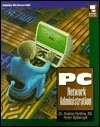 PC Network Administration/Book and Disk (McGraw-Hill Series on Computer Communications) Andrés Fortino