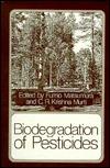 Biodegradation of Pesticides Fumio Matsumura