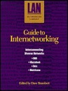 Guide To Internetworking: Interconnecting Diverse Networks  Dos, Macintosh, Unix, Mainframe Dave Brambert