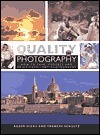 Quality in Photography: How to Take, Process, and Print Excellent Photographs  by  Roger Hicks