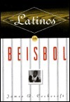 Latinos in Biisbol  by  James D. Cockcroft