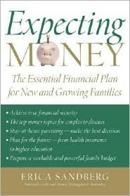 Expecting Money: The Essential Financial Plan for New and Growing Families Erica Sandberg
