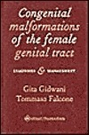 Congenital Malformations Of The Female Genital Tract: Diagnosis And Management  by  Tommaso Falcone