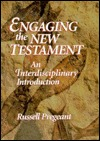 Engaging The New Testament: An Interdisciplinary Introduction Russell Pregeant