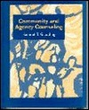 Community And Agency Counseling  by  Samuel T. Gladding