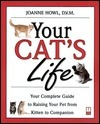 Your Cats Life: Your Complete Guide to Raising Your Pet From Kitten to Companion  by  Joanne Howl