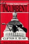 The Incumbent: A 1930s Political Adventure Clifton Bush