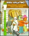 Happy Haunting!: Halloween Costumes You Can Make  by  Judith Conaway