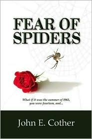 Fear of Spiders John E. Cother