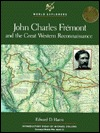 John Charles Frémont And The Great Western Reconnaissance  by  Edward D. Harris