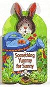 Something Yummy For Sunny (Peekaboo Books) (Peekaboo Books)  by  Readers Digest Association