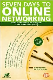 Seven Days to Online Networking: Make Connections to Advance Your Career and Business Quickly Ellen Sautter