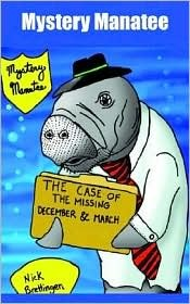Mystery Manatee: The Case of the Missing December & March Nick Brettingen