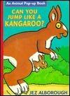 Can You Jump Like a Kangaroo?  by  Jez Alborough