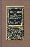 Mail Art : An Annotated Bibliography  by  John Held Jr.