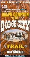 The Dodge City Trail (Trail Drive, #08)  by  Ralph Compton