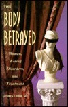 The Body Betrayed: Women, Eating Disorders, And Treatment  by  Kathryn J. Zerbe