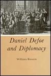 Daniel Defoe And Diplomacy William Roosen