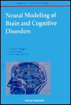 Neural Modeling Of Brain And Cognitive Disorders (Progress In Neural Processing, 6)  by  James A. Reggia