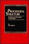 Procedural Structure: Success And Influence In Congress  by  Terry Sullivan