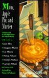 Mom, Apple Pie, and Murder Nancy Pickard