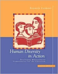 Human Diversity in Action: Developing Multicultural Competencies for the Classroom  by  Kenneth Cushner