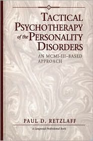 Tactical Psychotherapy of the Personality Disorders Paul D. Retzlaff
