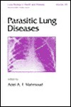 Parasitic Lung Diseases Adel A.F. Mahmoud